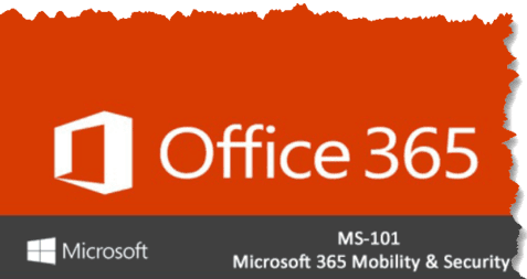 MS-101 Exam Preparation (Microsoft 365 Mobility and Security Certification)