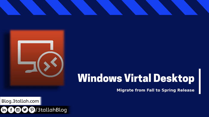 Migrate Windows Virtual Desktop Host Pools from Fall to Spring Release - WVD