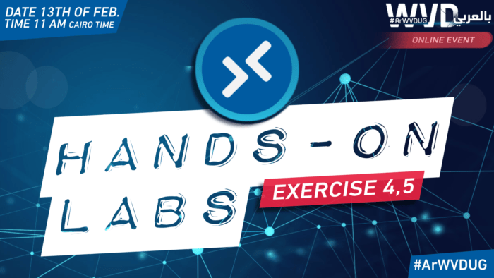 Live Session 07: WVD Hands-On Lab – Exercise 4,5 | Arabic | #WVD_بالعربي